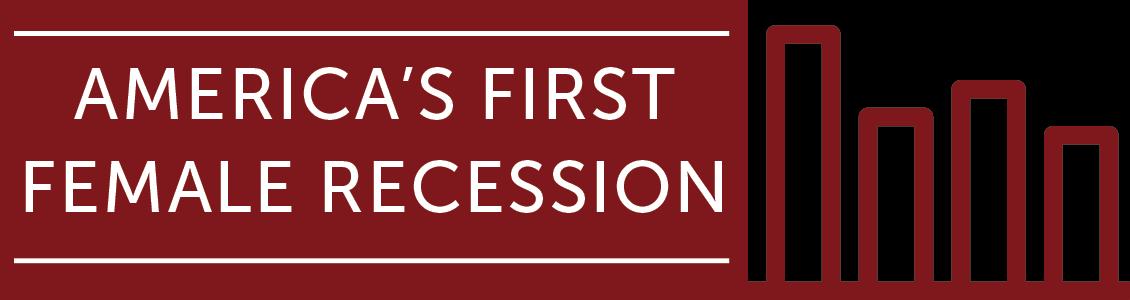 America's First Female Recession